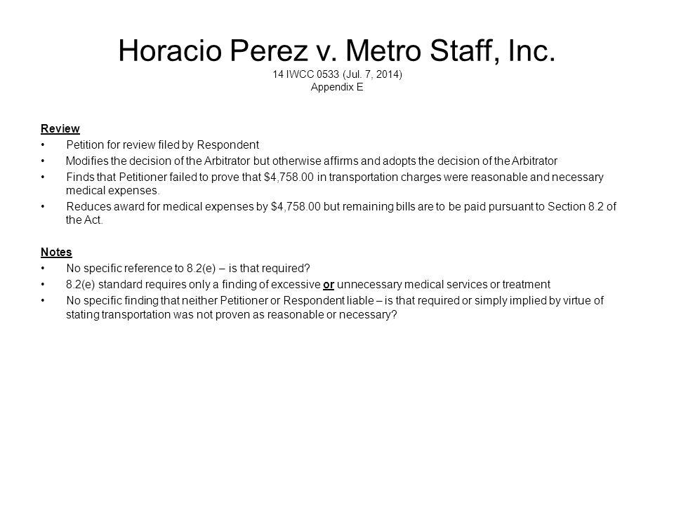 Horacio Perez v. Metro Staff, Inc. 14 IWCC 0533 (Jul