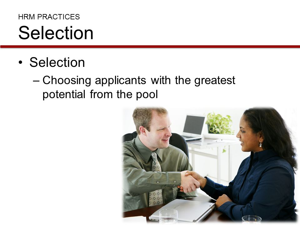 HRM PRACTICES Selection