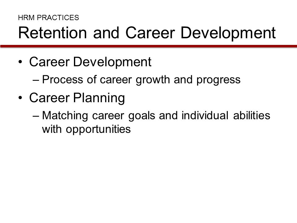 HRM PRACTICES Retention and Career Development