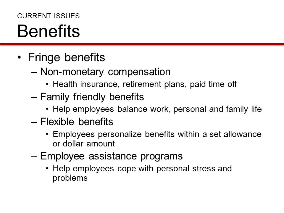 CURRENT ISSUES Benefits