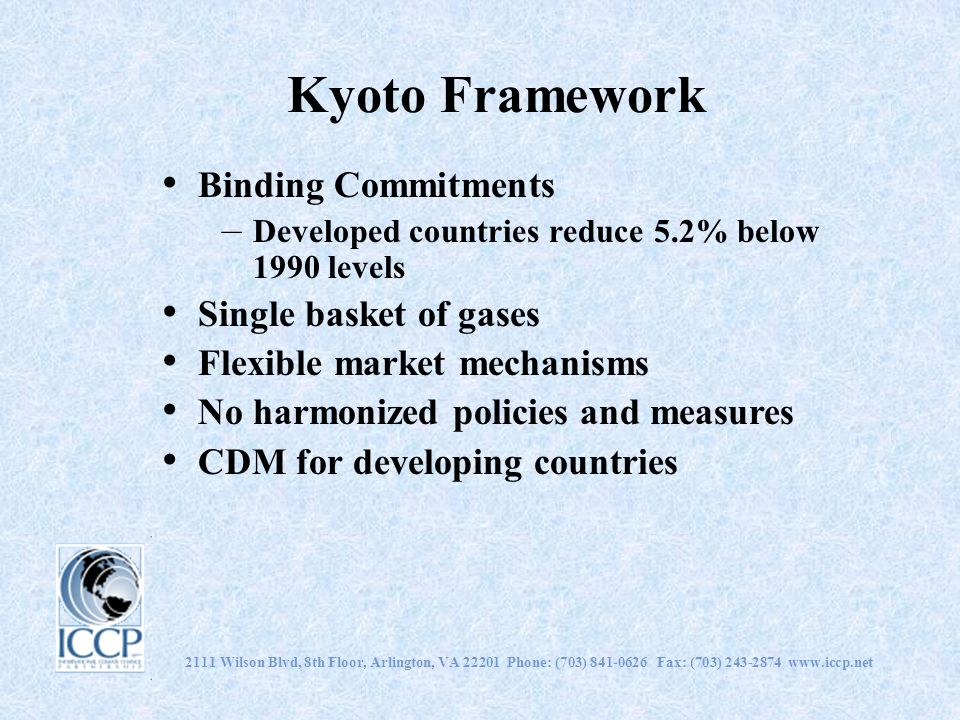 Kyoto Framework Binding Commitments Single basket of gases