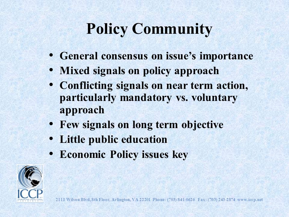Policy Community General consensus on issue's importance