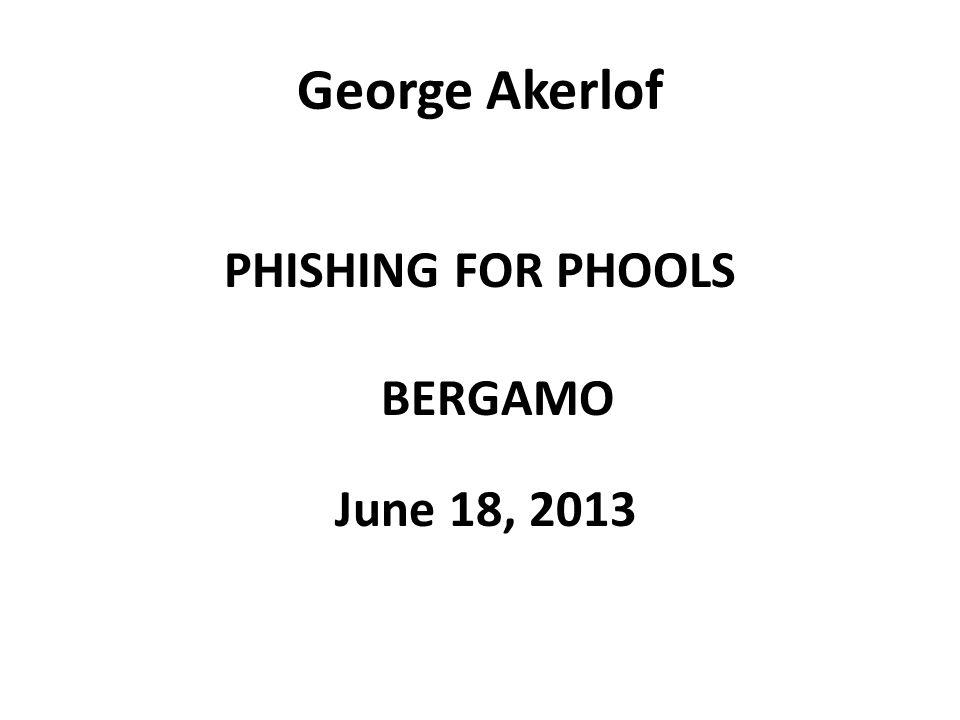 PHISHING FOR PHOOLS BERGAMO June 18, 2013