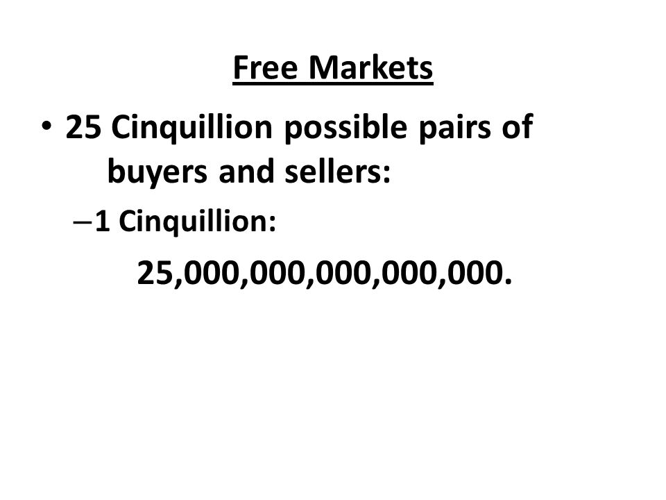 25 Cinquillion possible pairs of buyers and sellers: