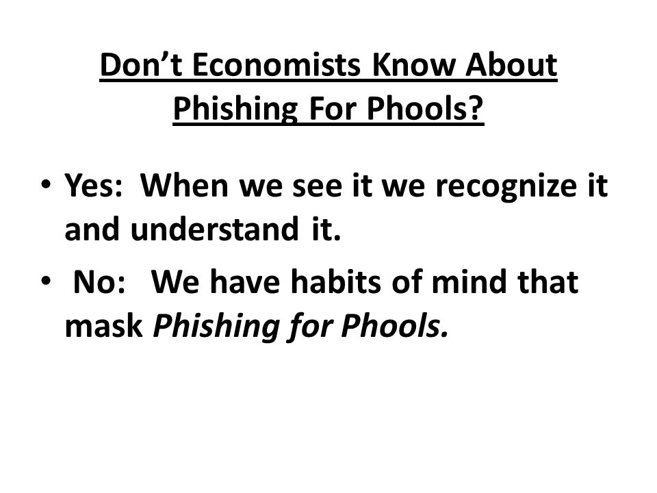 Don't Economists Know About Phishing For Phools