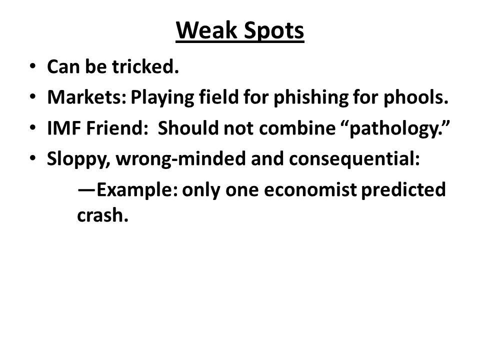 Weak Spots Can be tricked.