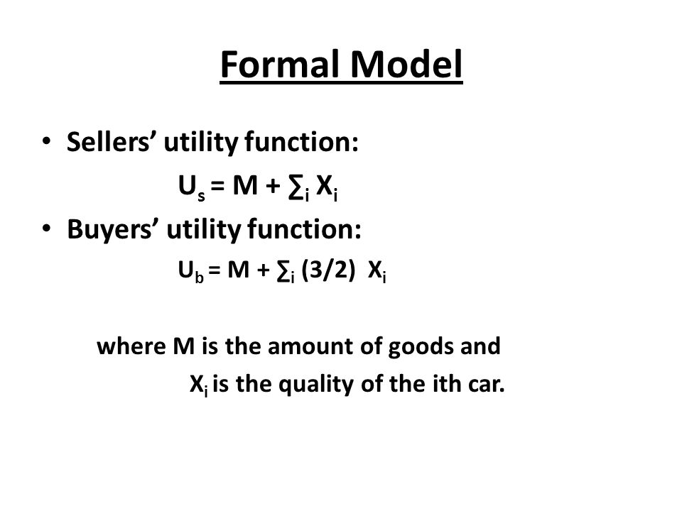 Formal Model Sellers' utility function: Us = M + ∑i Xi