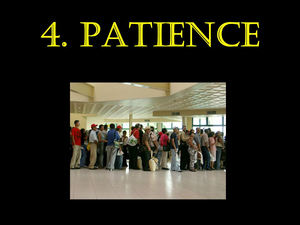 4. Patience