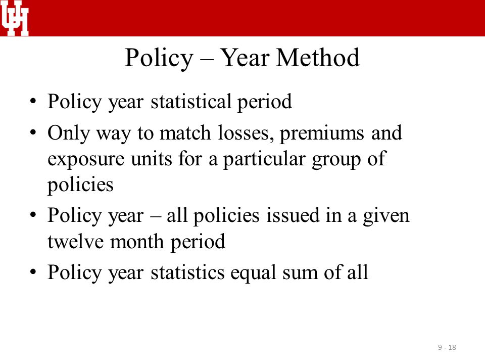 Policy – Year Method Policy year statistical period