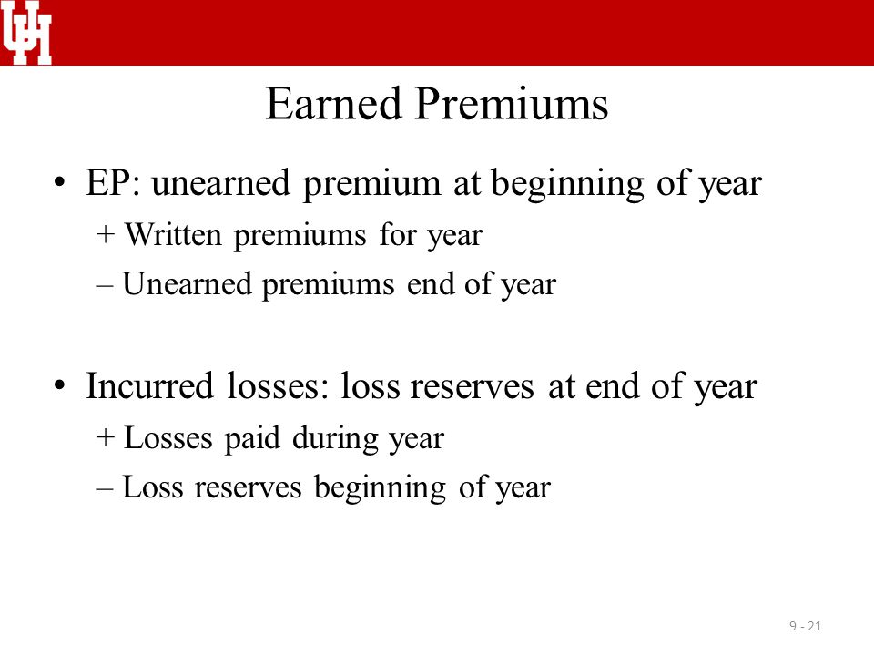 Earned Premiums EP: unearned premium at beginning of year
