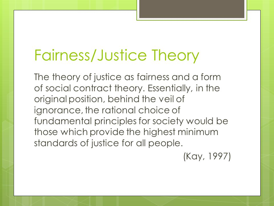 Fairness/Justice Theory