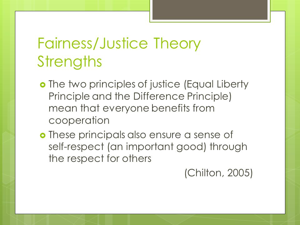 Fairness/Justice Theory Strengths