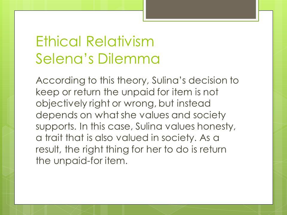 Ethical Relativism Selena's Dilemma