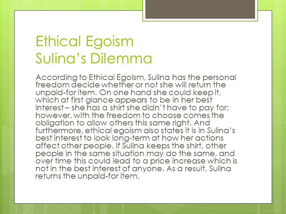 Ethical Egoism Sulina's Dilemma