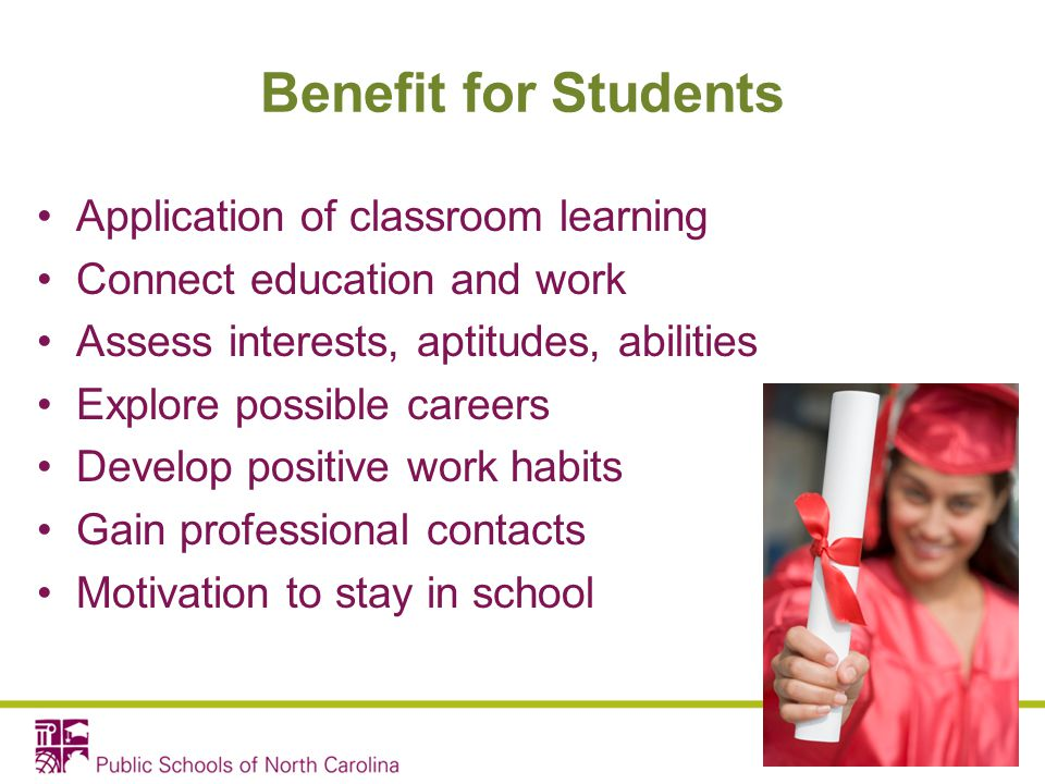 Benefit for Students Application of classroom learning