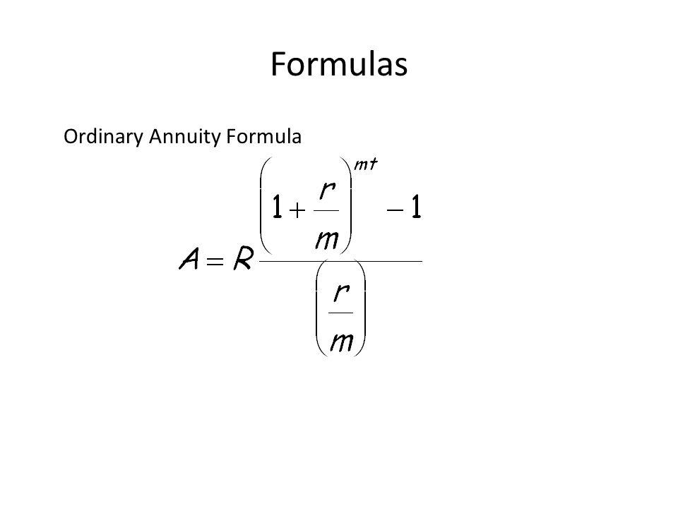 Annuities (MAT 142) Formulas Ordinary Annuity Formula
