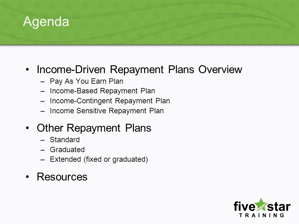 Agenda Income-Driven Repayment Plans Overview Other Repayment Plans