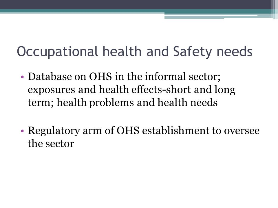 Occupational health and Safety needs