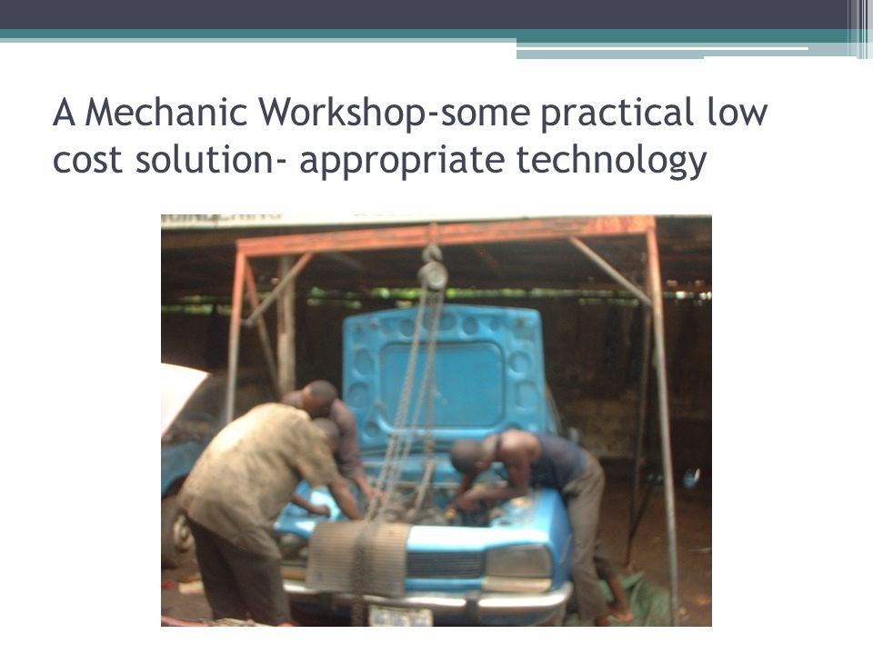 A Mechanic Workshop-some practical low cost solution- appropriate technology