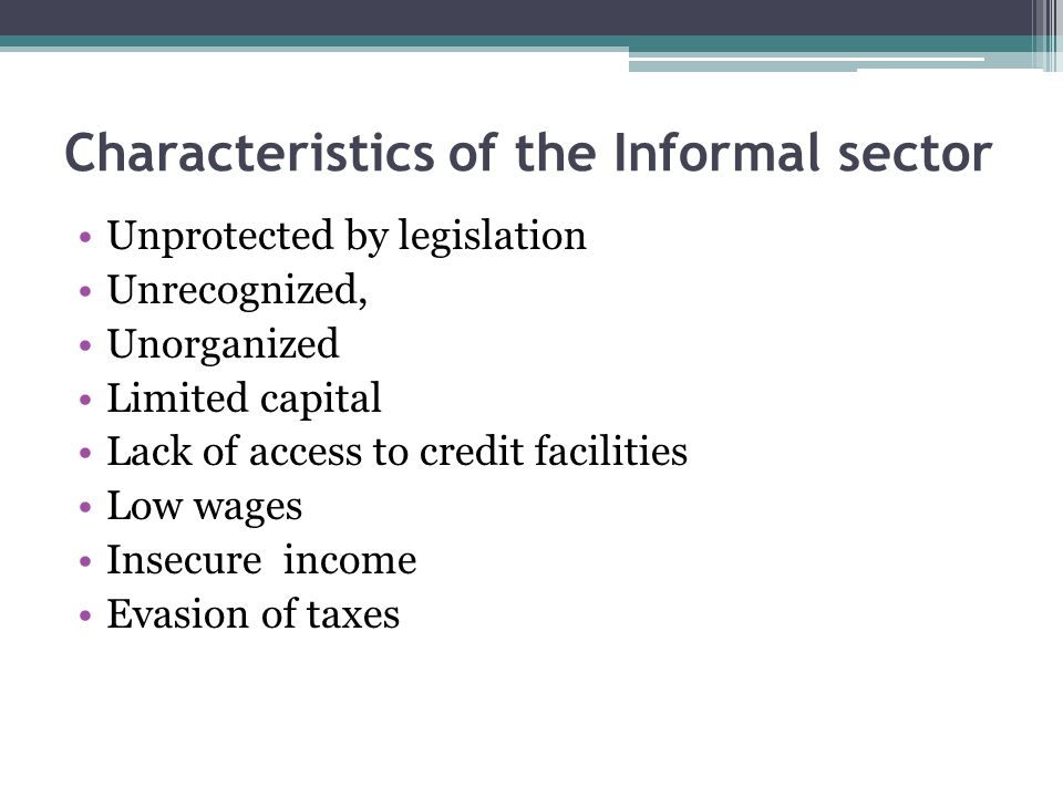 Characteristics of the Informal sector
