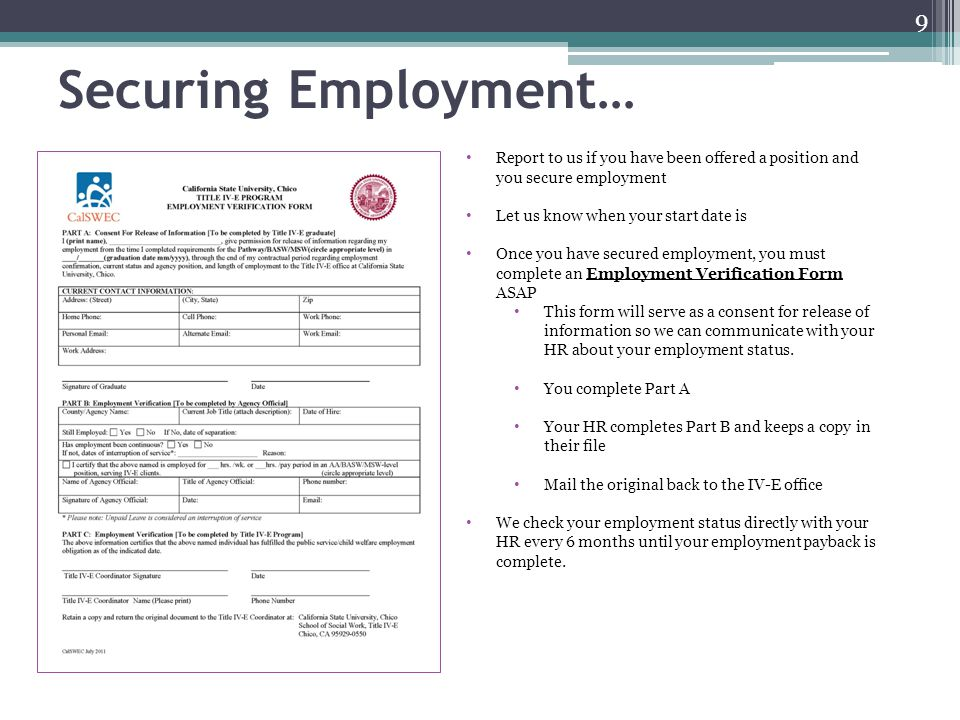 Securing Employment… Report to us if you have been offered a position and you secure employment. Let us know when your start date is.