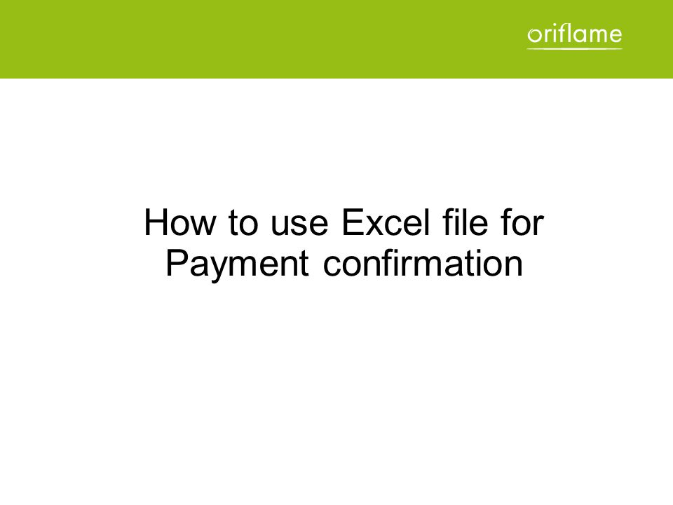 How to use Excel file for Payment confirmation