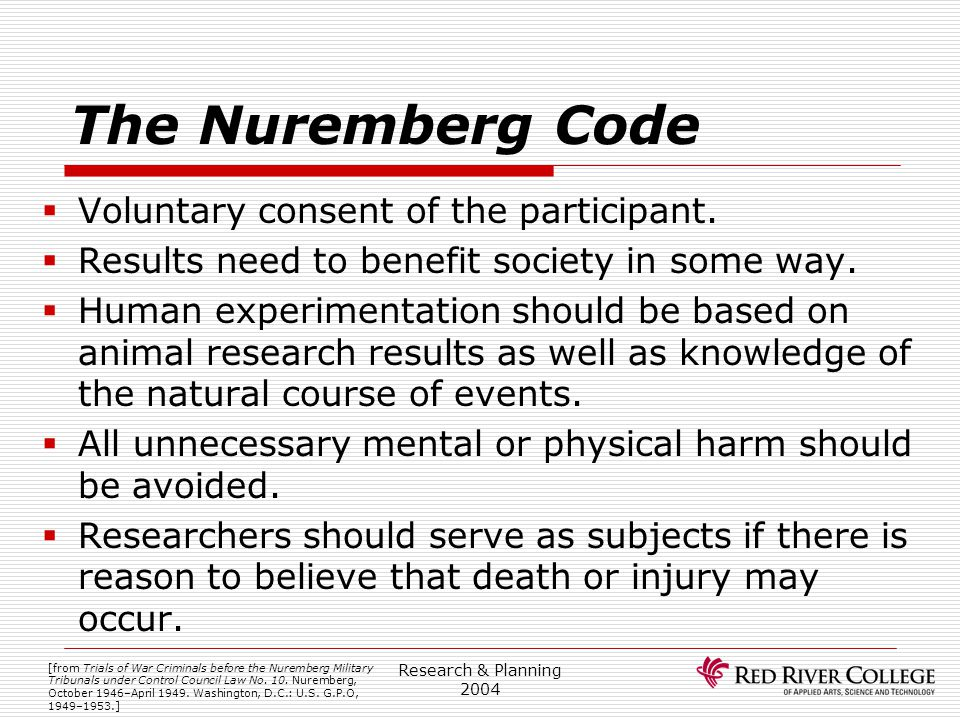The Nuremberg Code Voluntary consent of the participant.