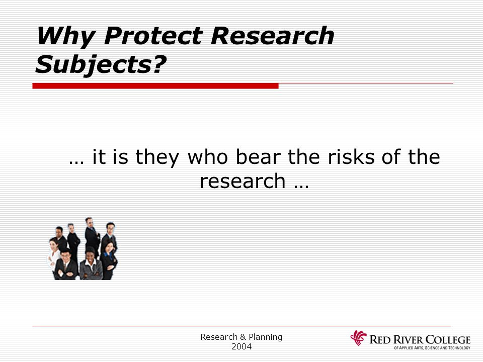 Why Protect Research Subjects