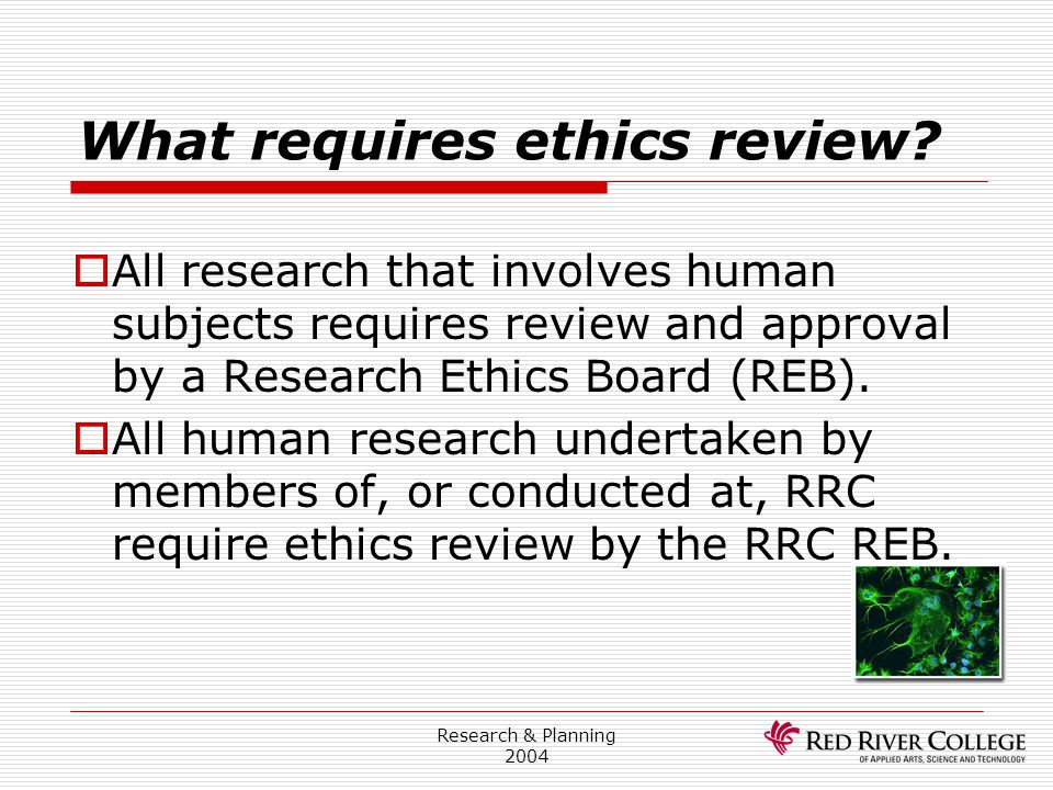 What requires ethics review