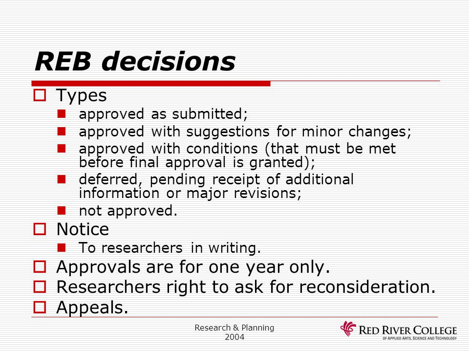 REB decisions Types Notice Approvals are for one year only.