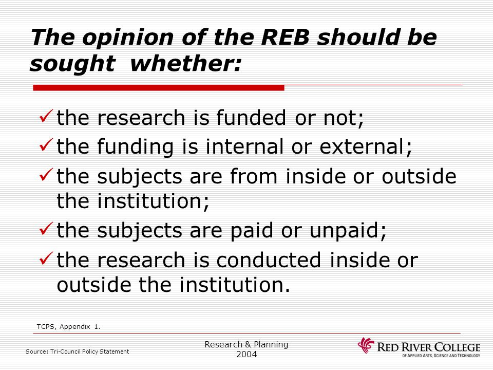 The opinion of the REB should be sought whether: