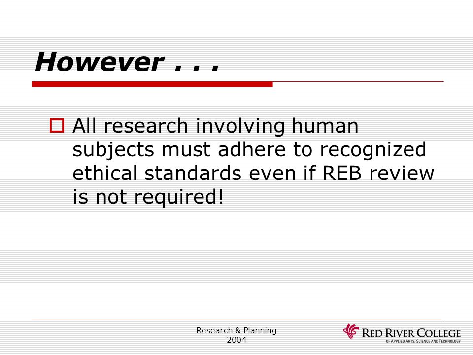 Research Ethics Board 4/13/2017. However . . .