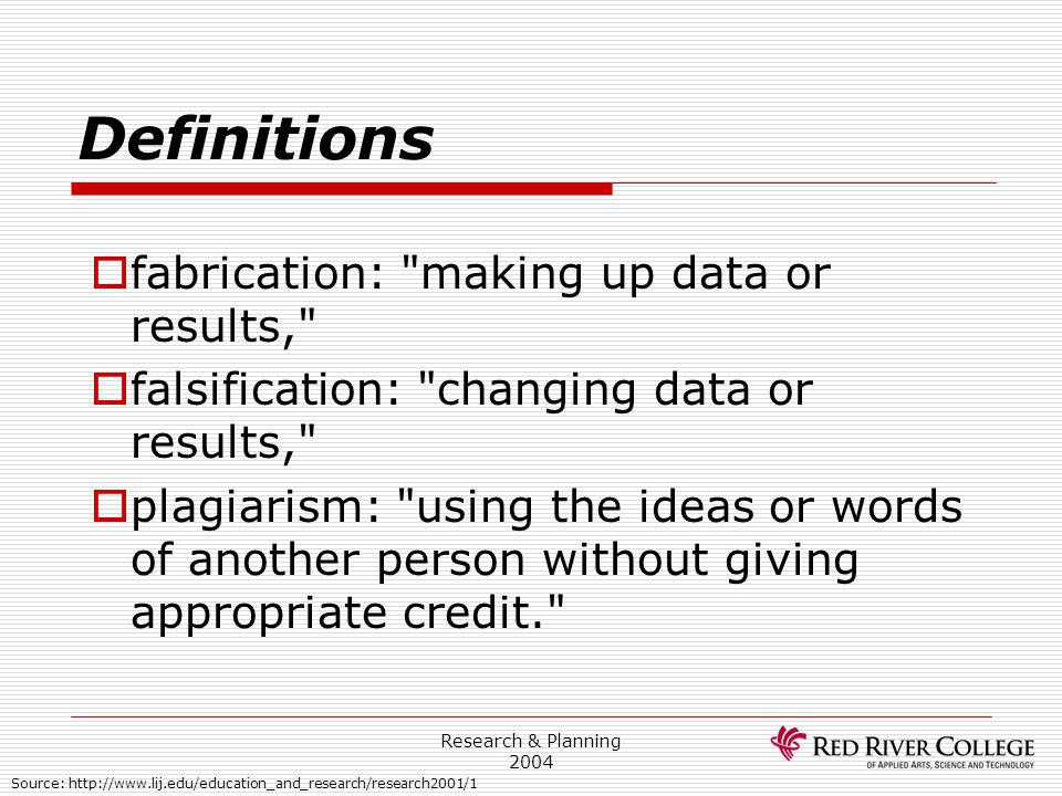 Definitions fabrication: making up data or results,