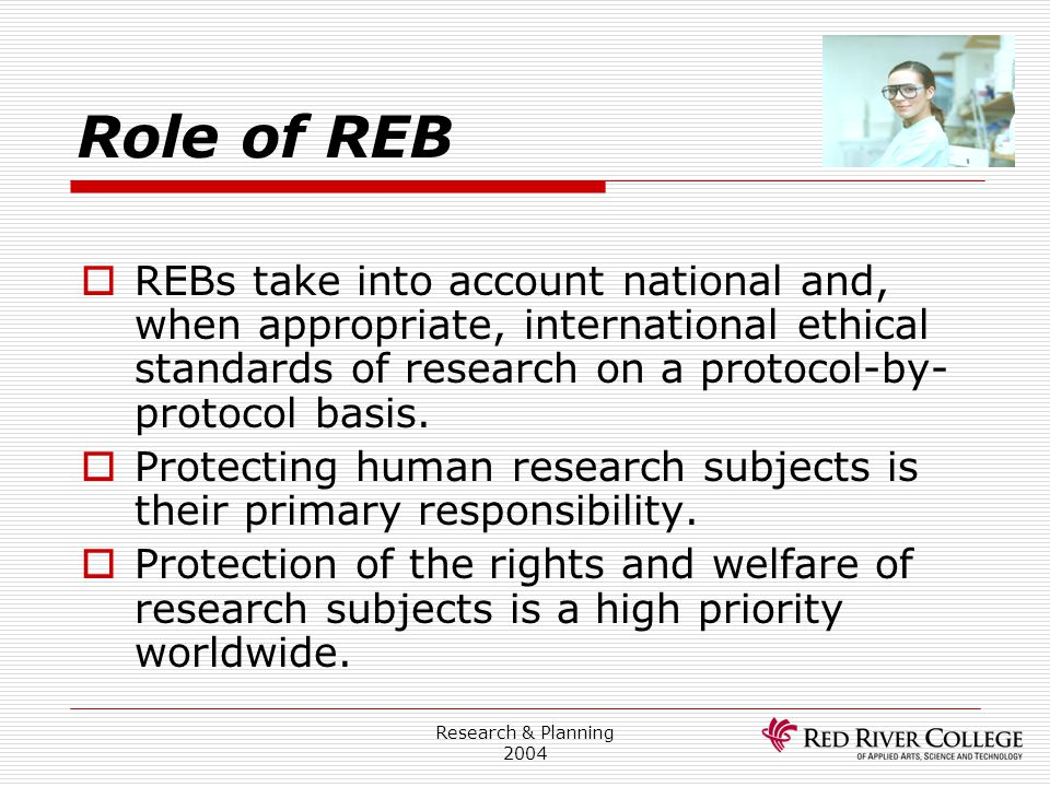 Research Ethics Board 4/13/2017. Role of REB.