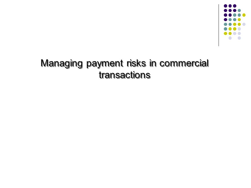 Managing payment risks in commercial transactions