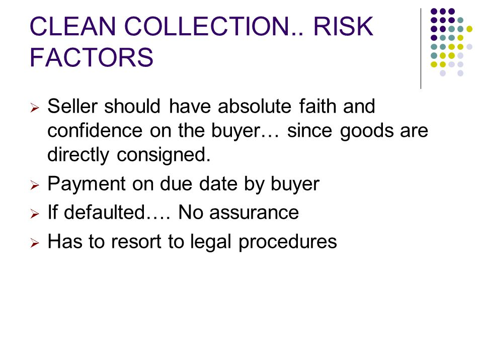 CLEAN COLLECTION.. RISK FACTORS