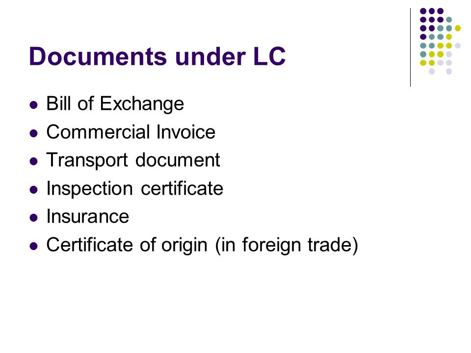 Documents under LC Bill of Exchange Commercial Invoice