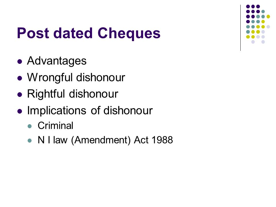 Post dated Cheques Advantages Wrongful dishonour Rightful dishonour