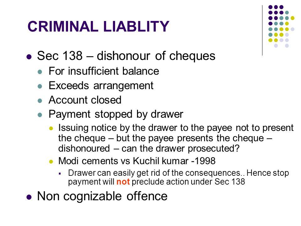 CRIMINAL LIABLITY Sec 138 – dishonour of cheques