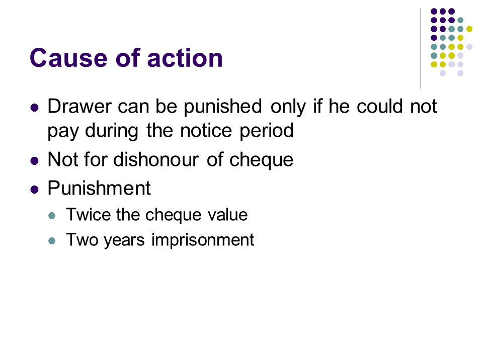 Cause of action Drawer can be punished only if he could not pay during the notice period. Not for dishonour of cheque.