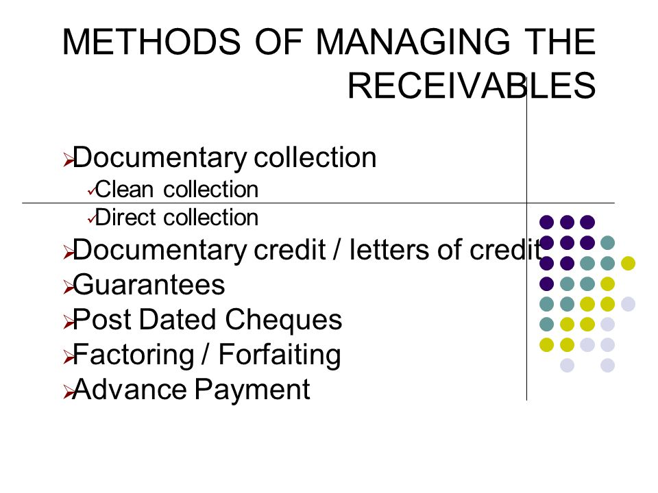 METHODS OF MANAGING THE RECEIVABLES