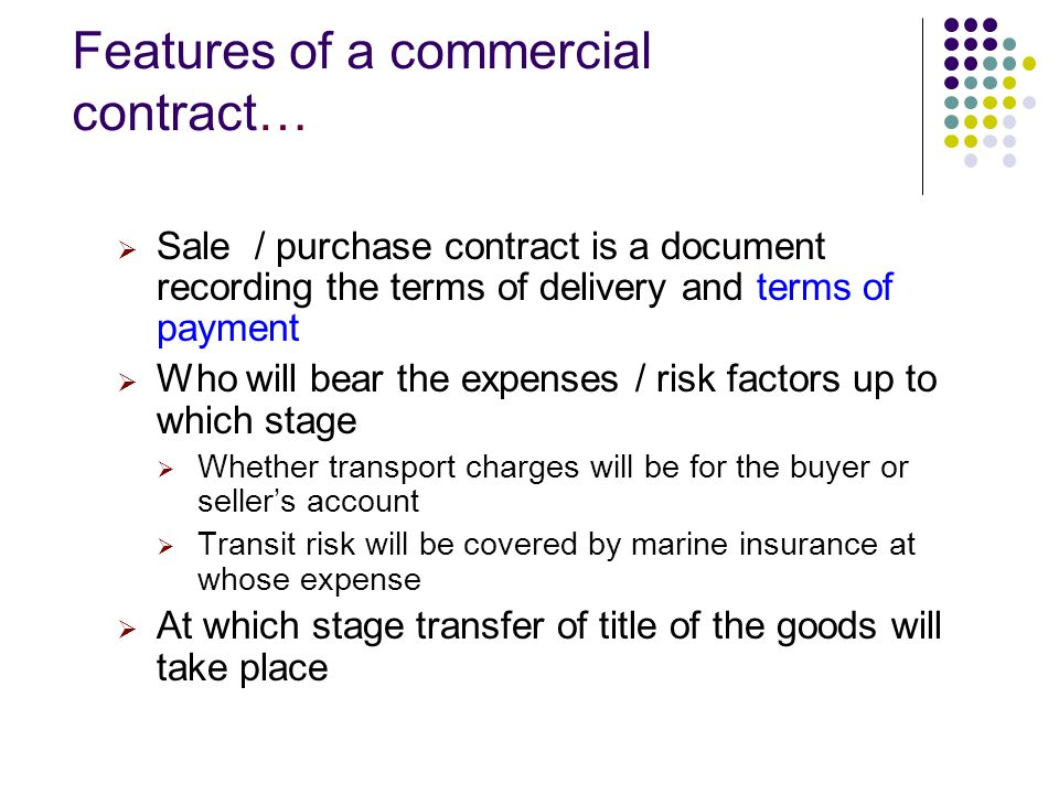 Features of a commercial contract…