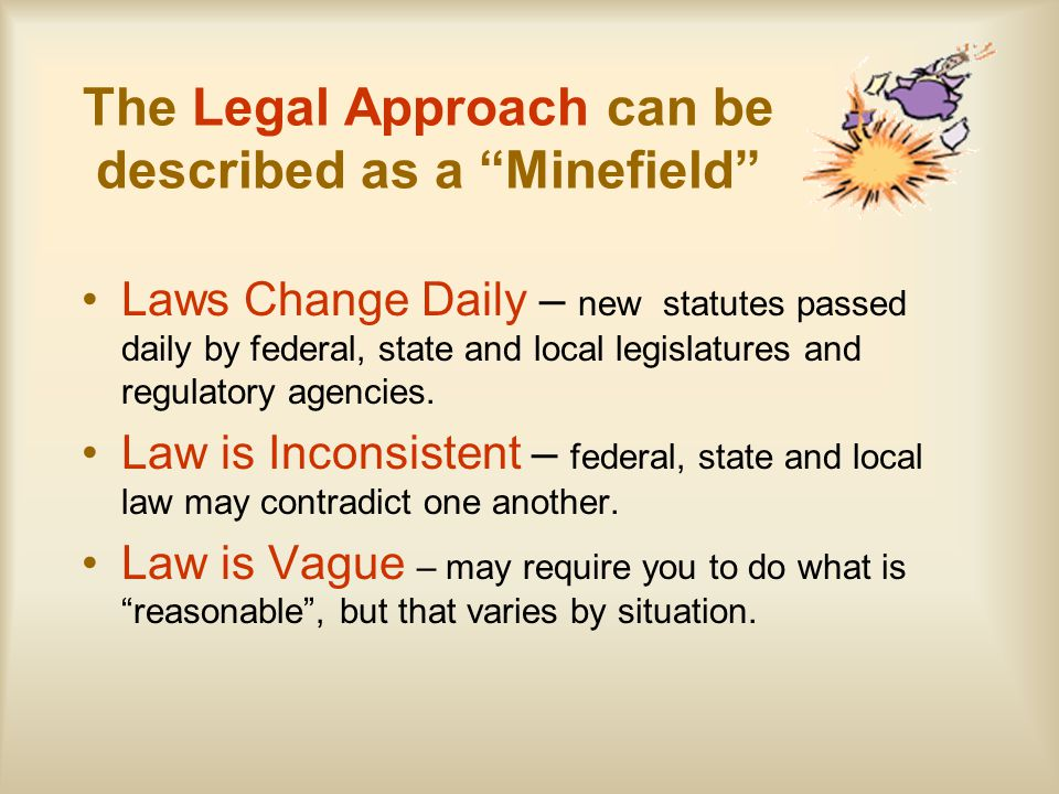 The Legal Approach can be described as a Minefield