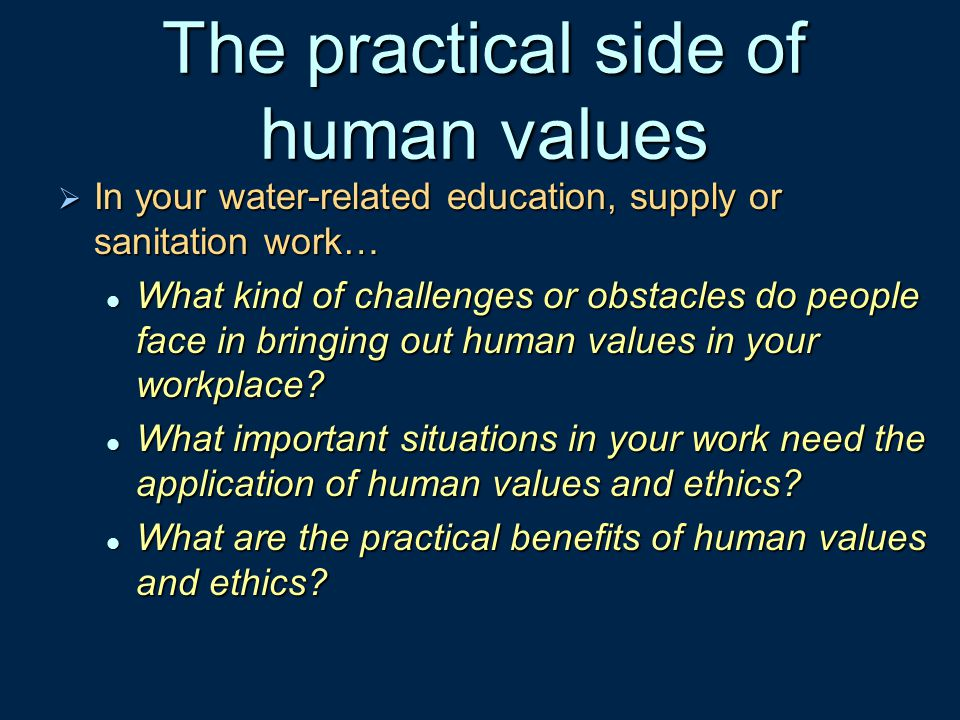 The practical side of human values