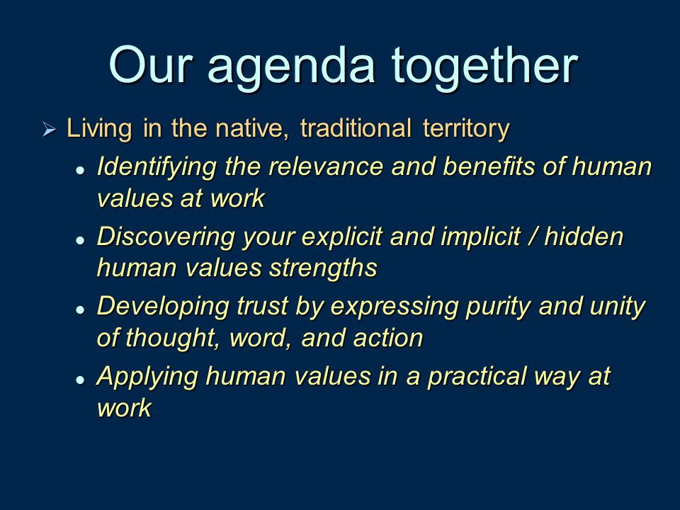 Our agenda together Living in the native, traditional territory