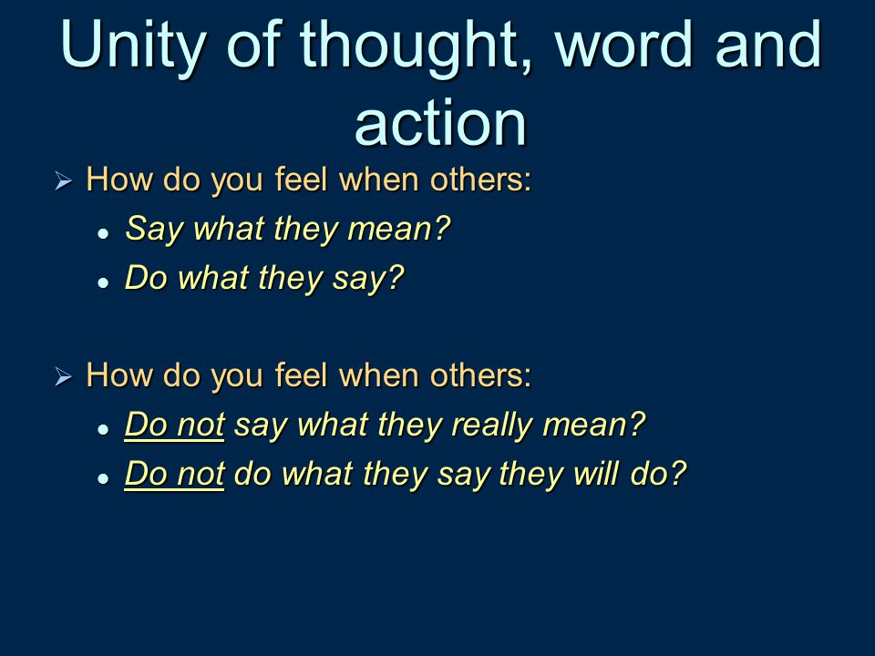 Unity of thought, word and action