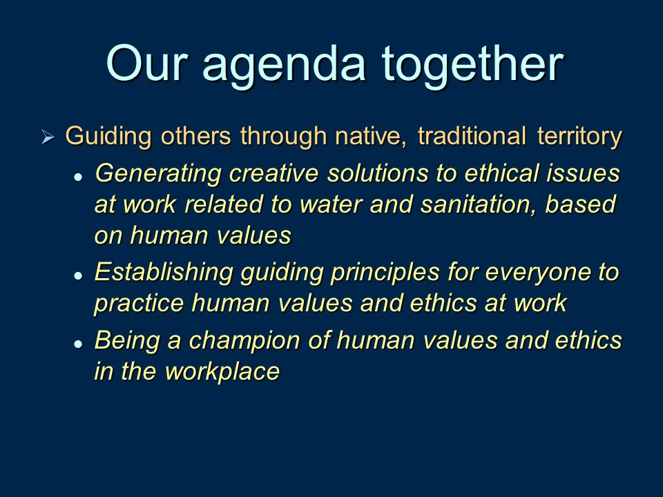 Our agenda together Guiding others through native, traditional territory.