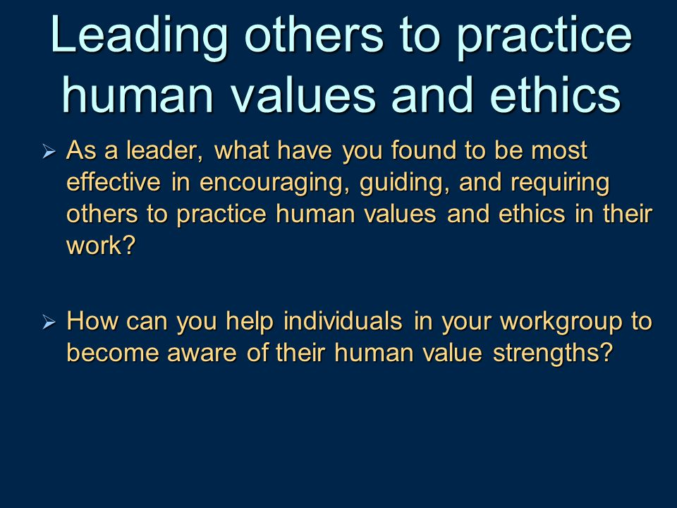 Leading others to practice human values and ethics
