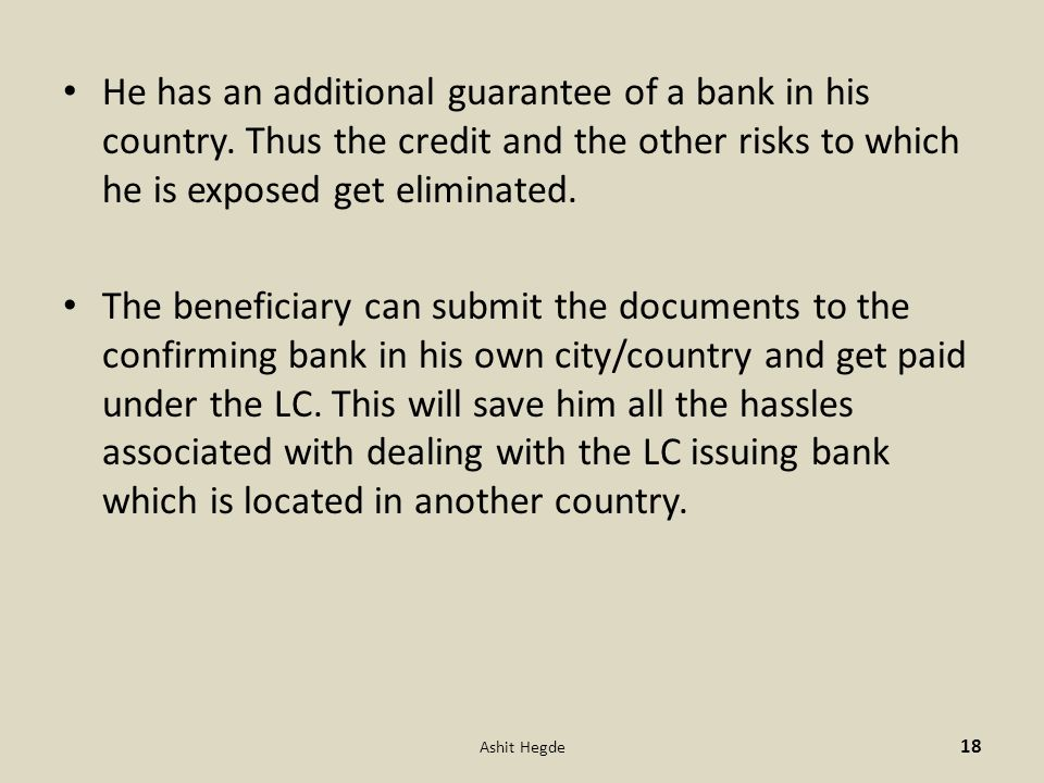 He has an additional guarantee of a bank in his country