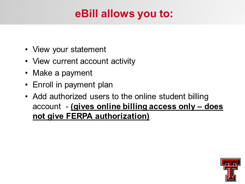 eBill allows you to: View your statement View current account activity